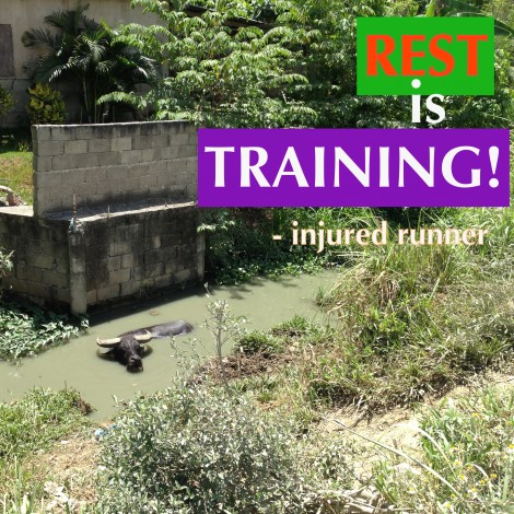 REST IS TRAINING!, said injured runner.